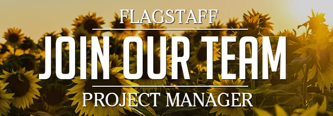 Now Hiring: Project Manager in Flagstaff